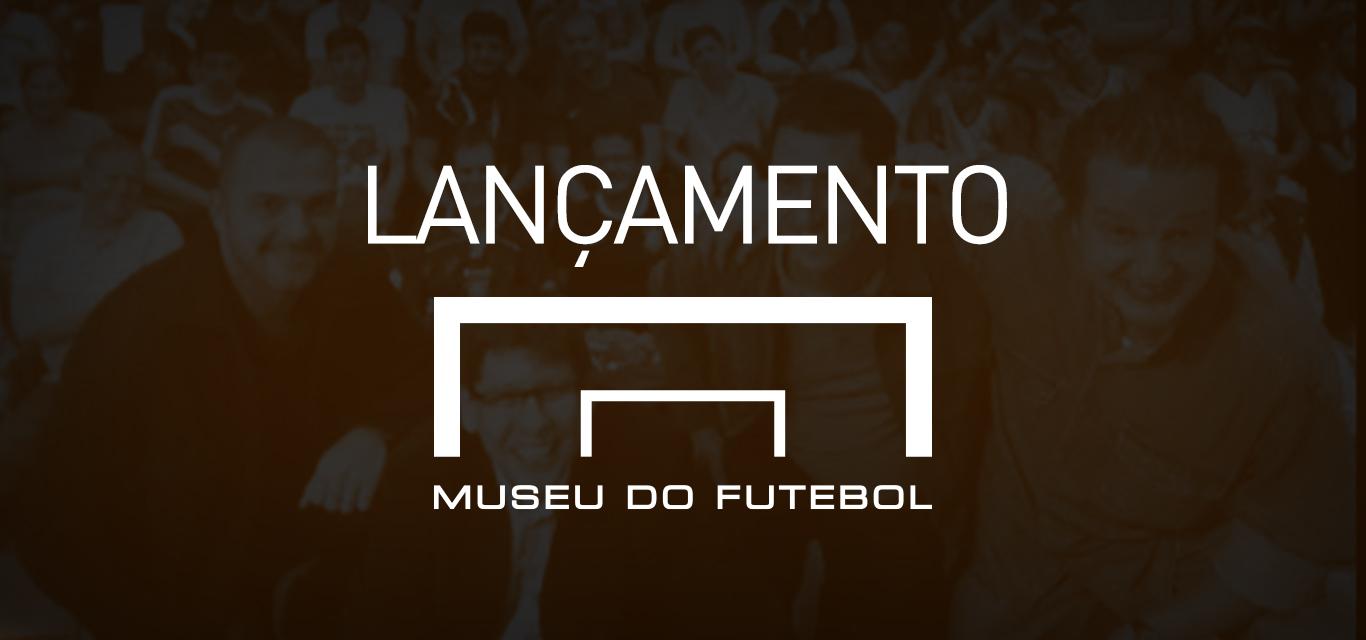 Ilustração em fundo escuro com a palavra LANÇAMENTO e o logo do Museu do Futebol