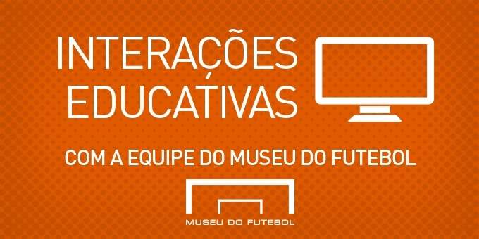 Ilustração com fundo laranja com os dizeres: Interações educativas com a equipe do Museu do Futebol. A arte tem a imagem simplificada da tela de um computador.