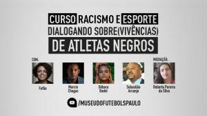 Curso Racismo e esporte - Dialogando (sobre)vivências de Atletas Negros. Com Fofão, Marcio Chagas, Débora Badel, Sebastião Arcanjo e Roberta Pereira da Silva (mediação)