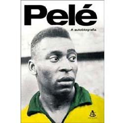 Capa do livro com uma foto em preto e branco de Pelé. Apenas a camisa amarela da Seleção está colorizada.