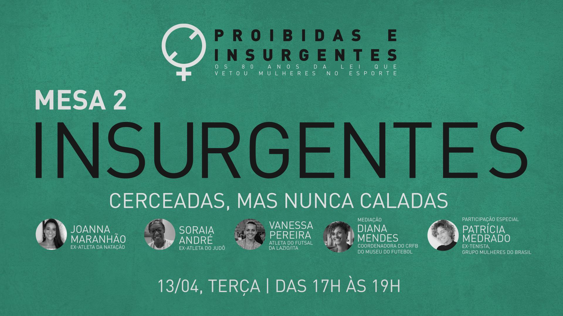 Proibidas e insurgentes - Mesa 2: Insurgentes - cerceadas, mas nunca caladas