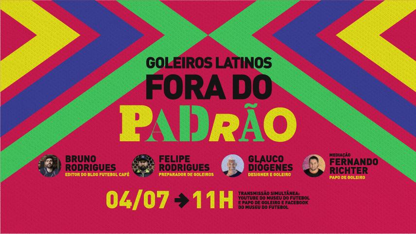 Com com Bruno Rodrigues, repórter de esportes da Folha de SP, o designer Glauco Diógenes e o preparador de goleiros Felipe Rodrigues. Mediação: Fernando Richter.