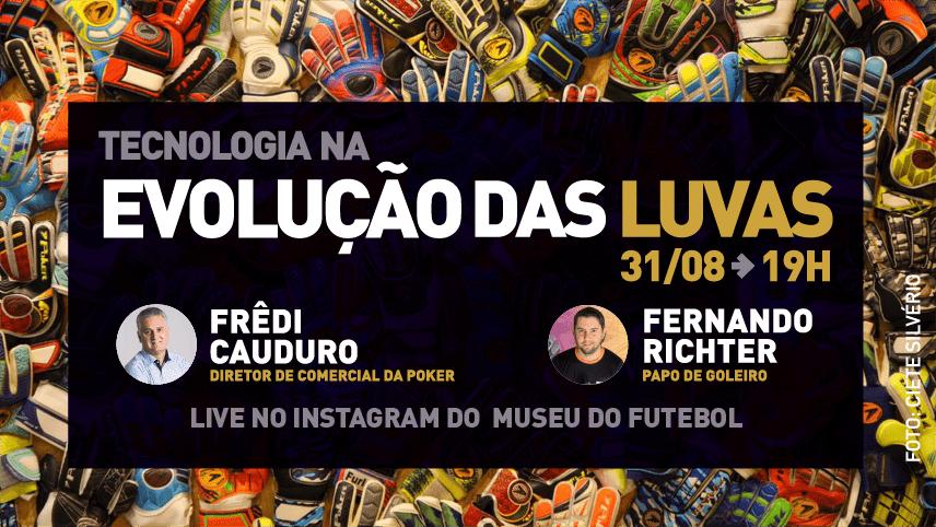 Tecnologia na Evolução das Luvas - Frêdi Cauduro e Fernando Richter. Live no Instagram no Museu do Futebol.