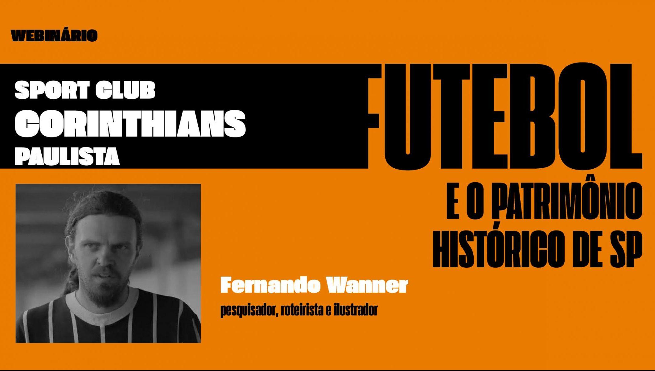 Futebol e o patrimônio histórico de SP. Sport Club Corinthians Paulista. Com Fernando Wanner.