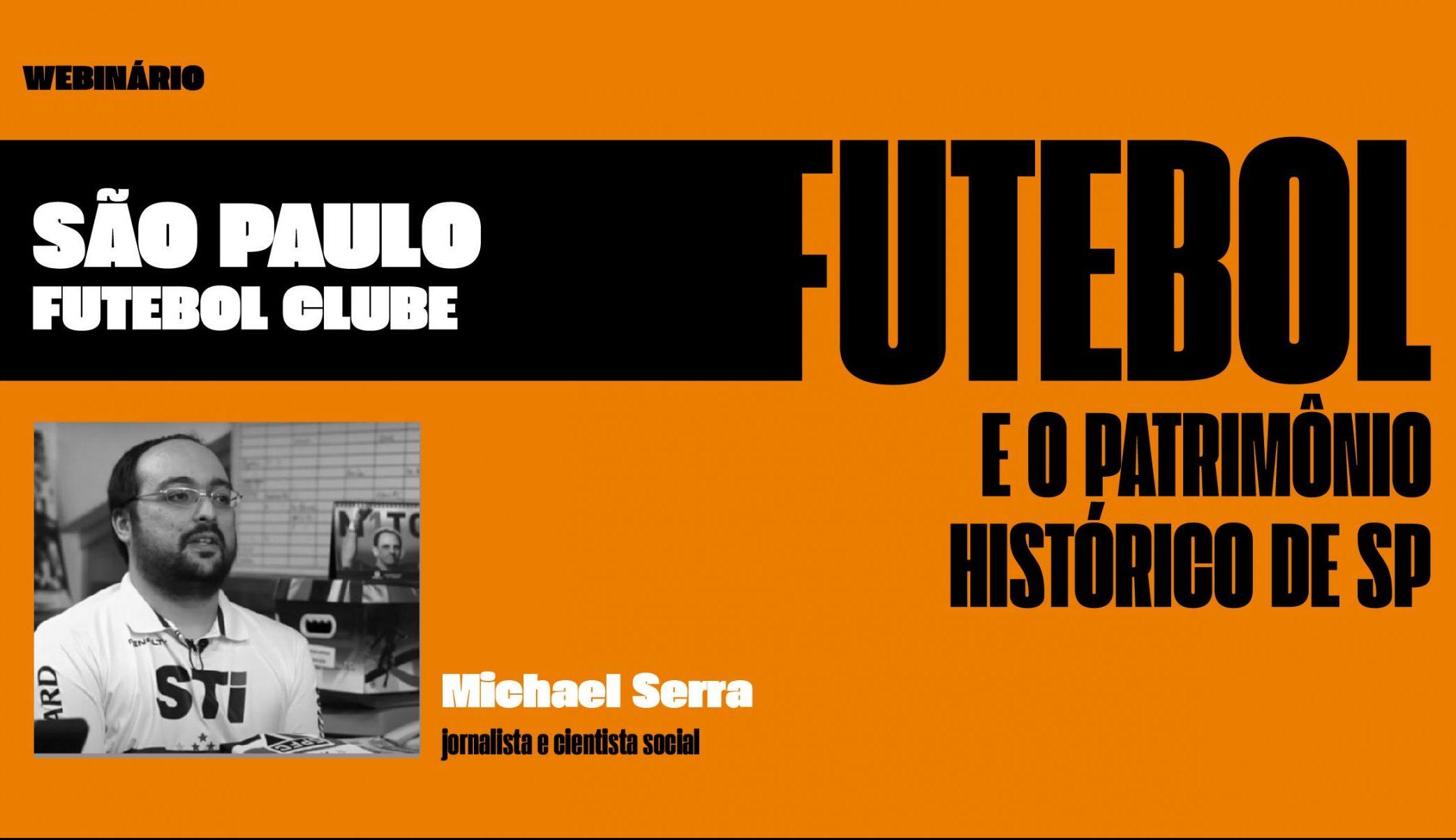 Futebol e o Patrimônio Histórico de SP. São Paulo Futebol Clube. Com Michel Serra.