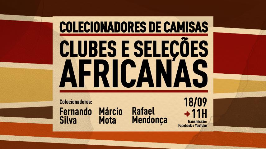 Colecionadores de camisas de clubes e seleções africanas. Com Fernando Silva, Márcio Mota e Rafael Mendonça.
